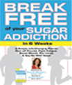 break free of your sugar addiction